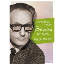 Bánom is én - Naplók 1953-1961