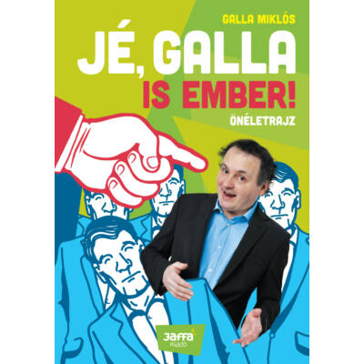 Jé, Galla is ember!