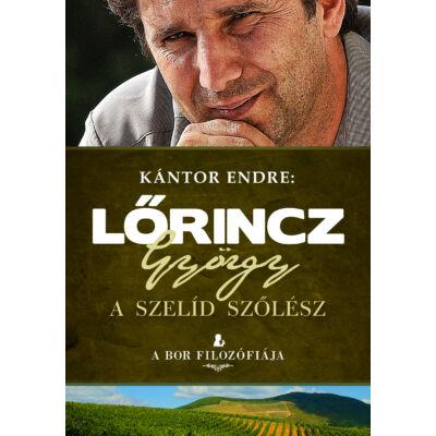 Lőrincz György - A szelíd szőlész