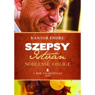 Szepsy István - Noblesse Oblige