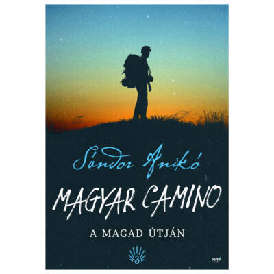 Magyar Camino- A magad útján