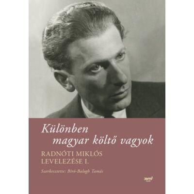 Különben magyar költő vagyok – Radnóti Miklós levelezése I. - ekönyv