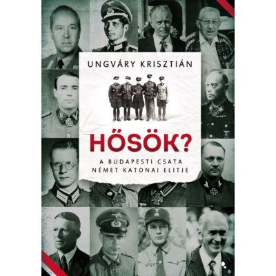 Hősök? - A budapesti csata német katonai elitje - ekönyv