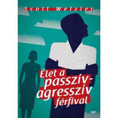 Élet a passzív-agresszív férfival - ekönyv