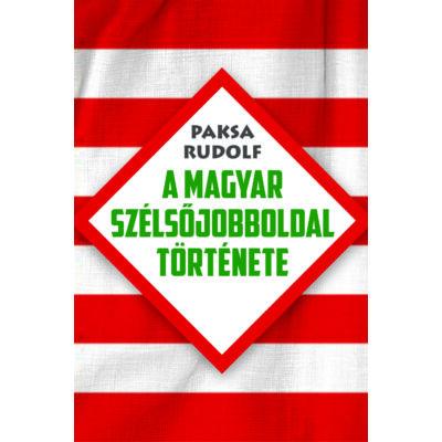 A magyar szélsőjobboldal története - ekönyv