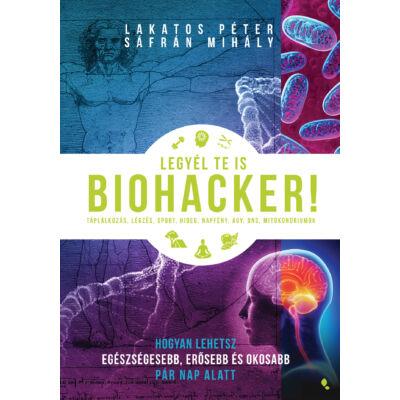Legyél te is biohacker! -ekönyv