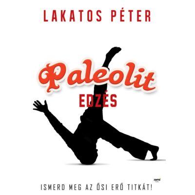 Paleolit edzés - Ismerd meg az ősi erő titkát! - ekönyv