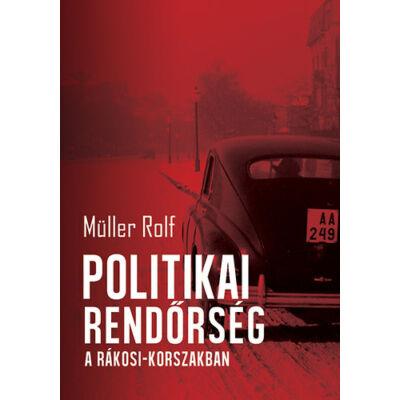 Politikai rendőrség a Rákosi-korszakban - ekönyv