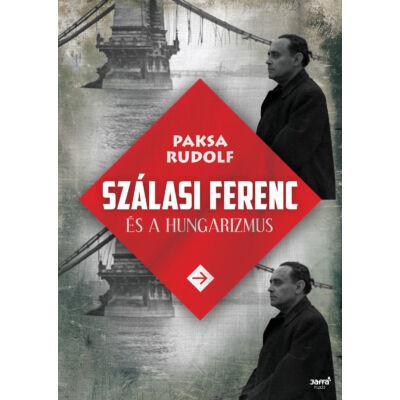 Szálasi Ferenc és a hungarizmus - ekönyv